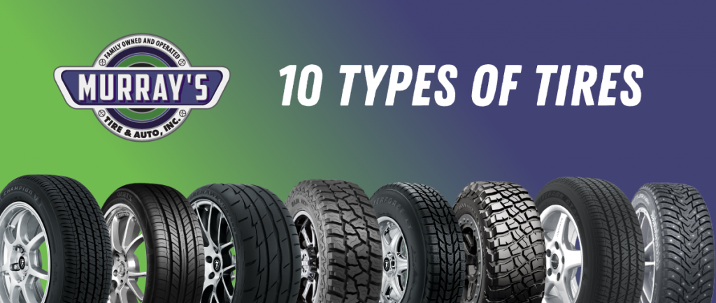 Murray's Tires Guide To Different Types Of Tires